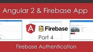 Angular 2 & Firebase App [Part 4] - Firebase Authentication