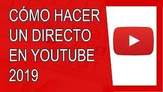 Cómo Hacer un Directo en Youtube Sin Cámara 2019 (Sin Programas)