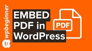 How to Embed PDF on Your WordPress Website